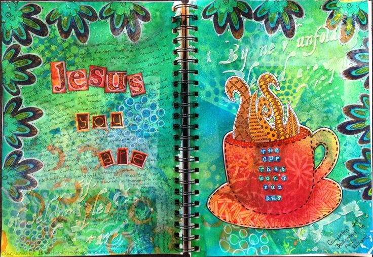 """My first art journal page - """"Jesus you're the cup that won't run dry"""""""