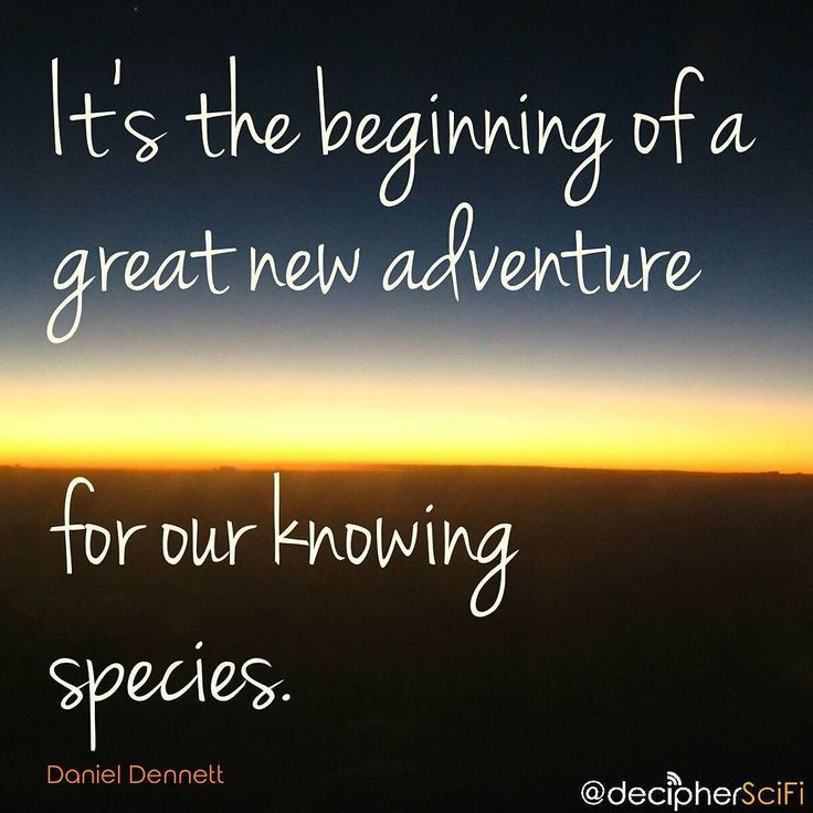 I wonder if I was born a little too early. :( ____________________ 'Its the beginning of a great new adventure for our knowing species.' -Daniel Dennett ____________________ Daniel Clement Dennett III is an American philosopher writer and cognitive scientist whose research centers on the philosophy of mind philosophy of science and philosophy of biology.  Part of the above image comes from GDFL  #tw #pimg
