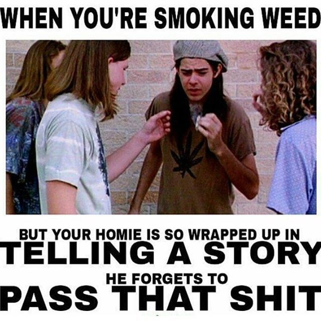 Follow me if you smoke weed