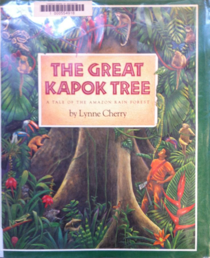 The Great Kapok Tree by Lynne Cherry (E CHE)