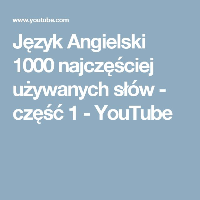 Język Angielski 1000 najczęściej używanych słów - część 1 - YouTube