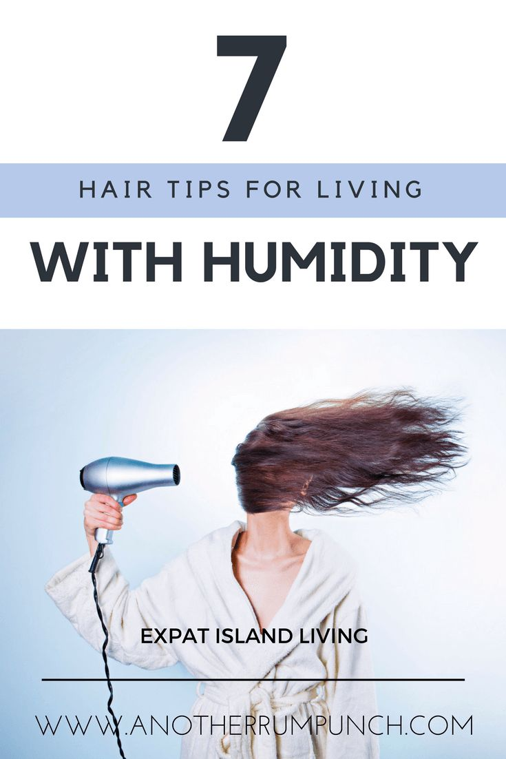 7 humidity hair tips for island living