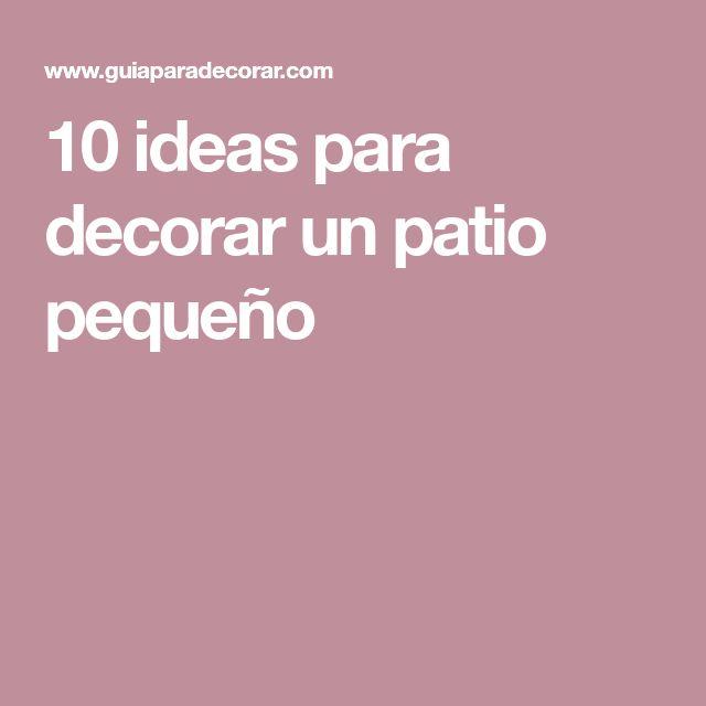 M s de 25 ideas incre bles sobre patio peque o en - Ideas para decorar un patio pequeno ...
