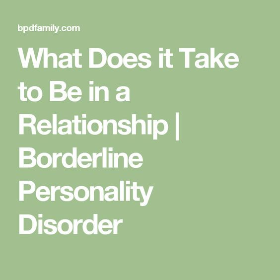 What Does it Take to Be in a Relationship | Borderline Personality Disorder