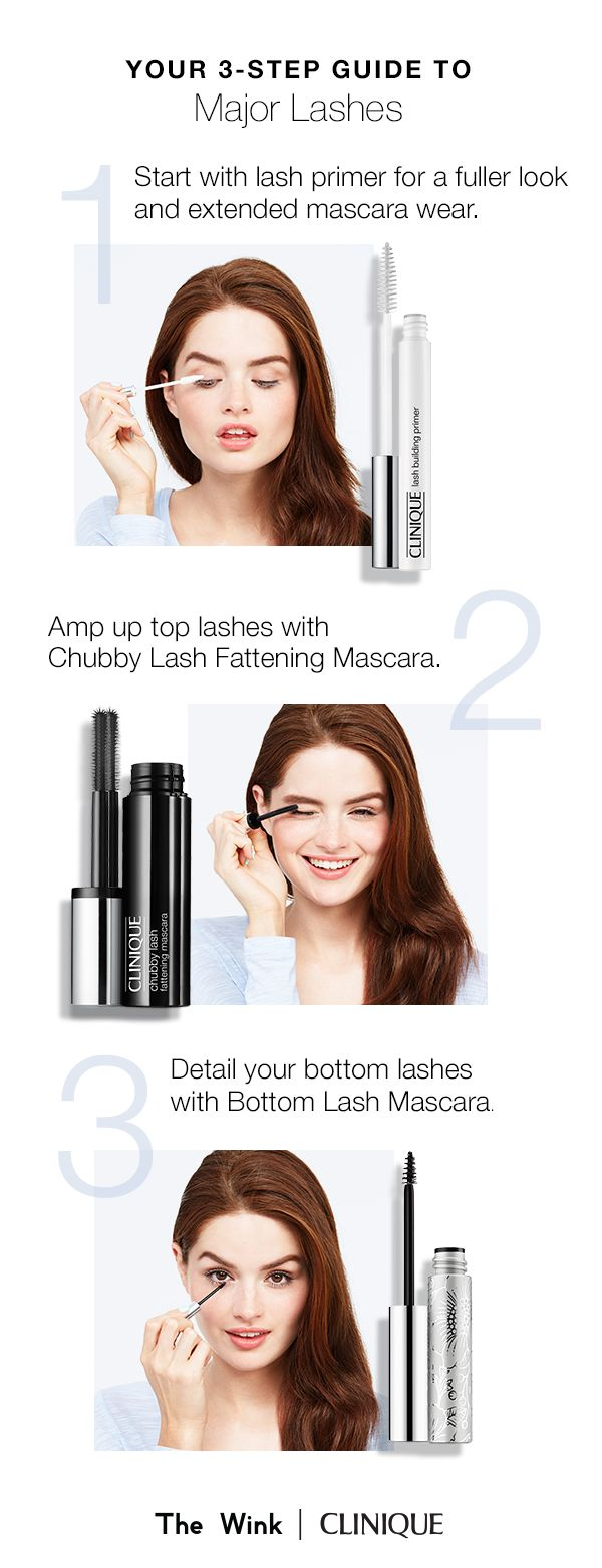 How to get major lashes. 1. Start with Lash Building Primer for a fuller look and extended mascara wear. 2. Amp up top ashes with Chubby Lash Fattening Mascara. 3. Detail your bottom lashes with Bottom Lash Mascara.