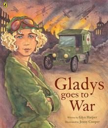 """Gladys goes to war"", by Glyn Harper ; illustrated by Jenny Cooper - Gladys loves nothing better than tinkering with car engines and driving at top speed. She also dreams of learning to fly a plane. But it's 1914 and people, especially her mother, keep reminding her that women are not supposed to be adventurous. When war comes, Gladys offers her services at the front as an ambulance driver."
