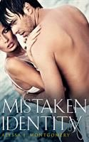 Mistaken Identity by Alyssa J Montgomery