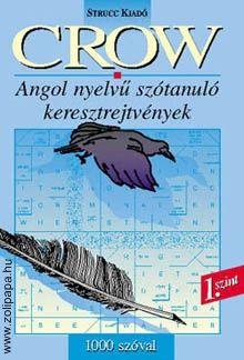 Crow 1. szint - 1000 szóval Leírás: A kezdő szinten lévő nyelvtanulókkal a leggyakrabban előforduló 1000 angol szót gyakoroltatja. A kötet végén angol-magyar szószedet található. www.zolipapa.hu