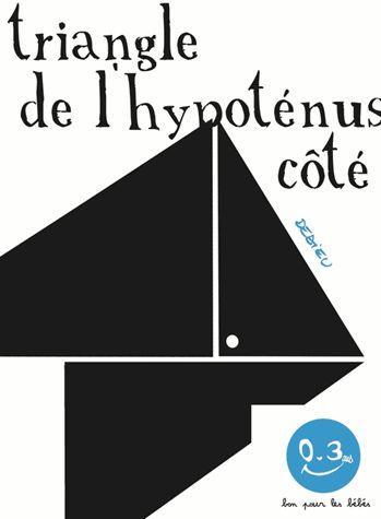 Le théorème de Pythagore est au programme de mathématiques des collégiens. Dedieu a osé le mettre au programme des lectures en crèche. Et ça marche ! A défaut de faire de nos bébés de futurs mathématiciens, il les prépare au langage par la musique des mots et les plonge dans les illustrations en noir et blanc de ce très grand album cartonné !