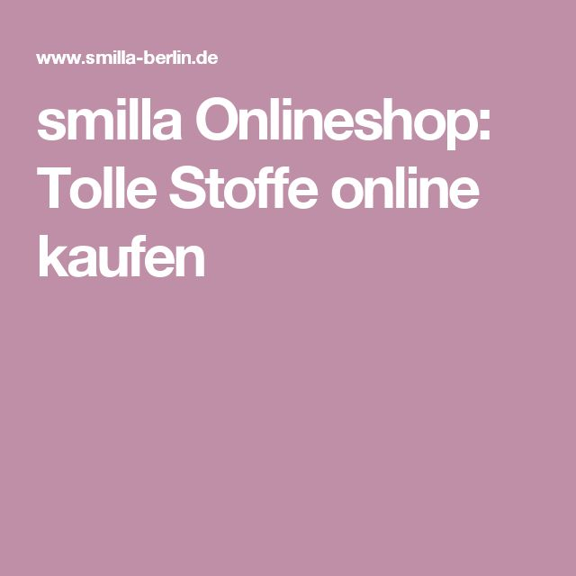 smilla Onlineshop: Tolle Stoffe online kaufen