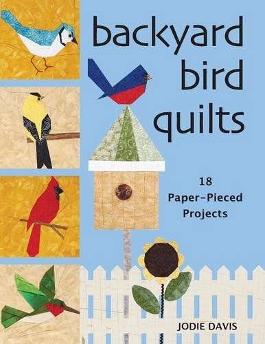 Backyard Bird Quilts: 18 Paper-Pieced Projects by Jodie Davis http://www.amazon.com/dp/089689178X/ref=cm_sw_r_pi_dp_5fE2wb0VTT3K0