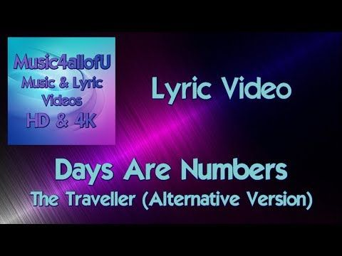 Days Are Numbers The Traveller Hd Music Lyric Video Alan