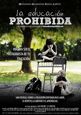 La educación prohibida - Es una película documental independiente de Argentina estrenada en agosto del año 2012. // El documental se divide en 10 episodios temáticos que abordan diversos aspectos de las prácticas educativas en el contexto escolar y fuera de él. Además, el contenido de la obra se complementa por animaciones que ilustran cada episodio y por un relato que recorre toda la película.// Copyleft http://www.youtube.com/watch?v=-1Y9OqSJKCc