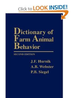 Dictionary of Farm Animal Behavior by J. F. Hurnik. $69.95. Author: J. F. Hurnik. Publisher: Wiley-Blackwell; 2 edition (May 12, 1999). Publication: May 12, 1999. Provides comprehensive, alphabetical definitions of terms and colloquial expressions used in animal agriculture, animal science, and veterinary medicine.                                                         Show more                               Show less