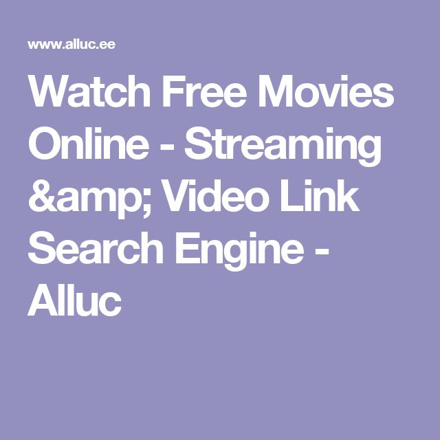Watch Free Movies Online - Streaming & Video Link Search Engine - Alluc