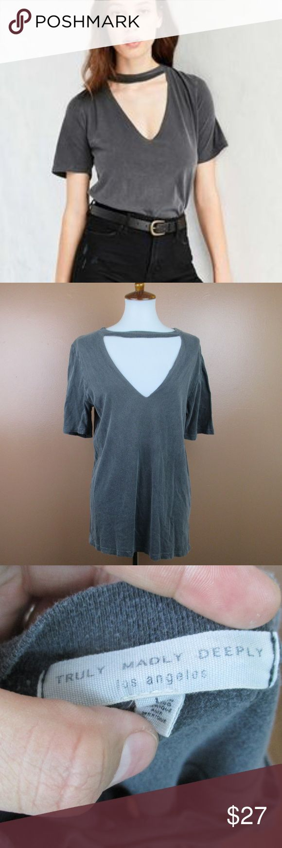 Urban Outfitters Truly Madly Deeply Large V neck Urban Outfitters Truly Madly Deeply V neck Cut out choker Tee Distressed gray Size Large Preowned but in excellent condition Stretchy  Add to a bundle for an automatic discount  Colors may very due to lighting, seller does its best to portray the right color. Please inspect all photos.  #K074 Urban Outfitters Tops Tees - Short Sleeve