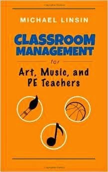 Michael Linsin's Classroom Management for Art, Music, and PE Teachers