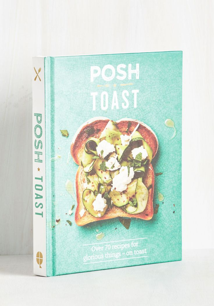 Posh Toast. Raise your glass to the ultimate fast food, celebrated in this hardback anthology with recipes by Emily Kydd!  #modcloth