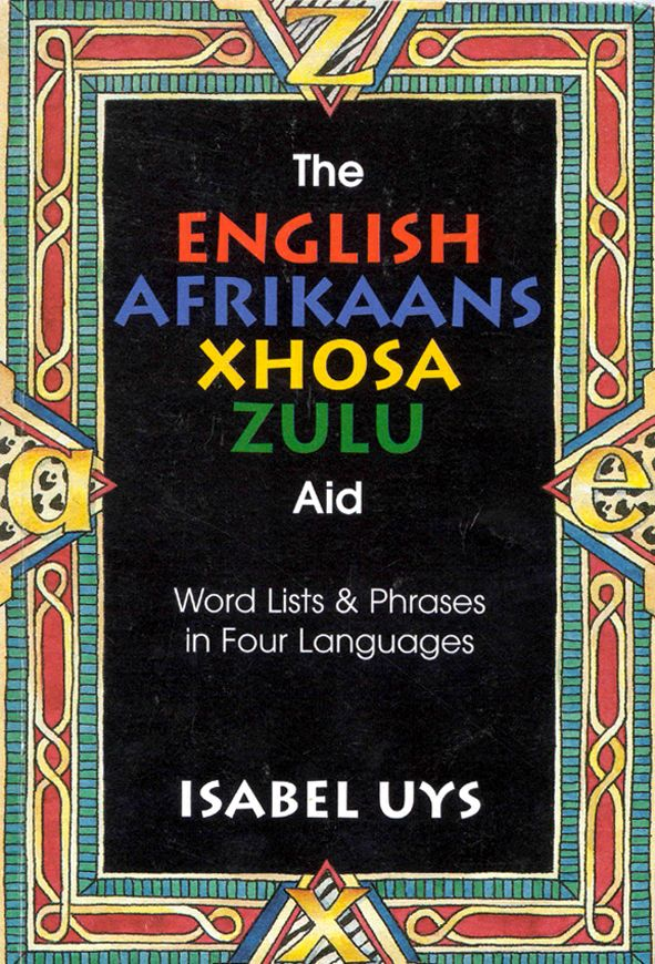 The English-Afrikaans-Xhosa-Zulu Aid