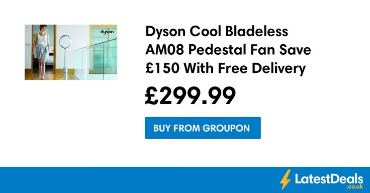 Dyson Cool Bladeless AM08 Pedestal Fan Save £150 With Free Delivery, £299.99 at Groupon
