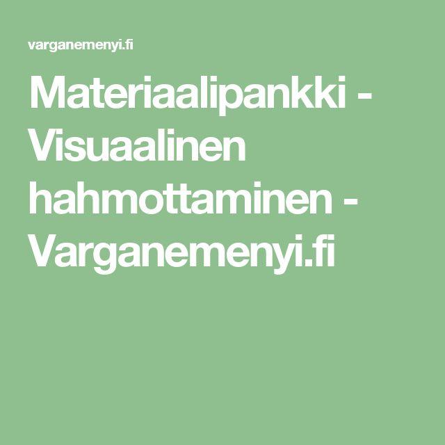 Materiaalipankki - Visuaalinen hahmottaminen - Varganemenyi.fi