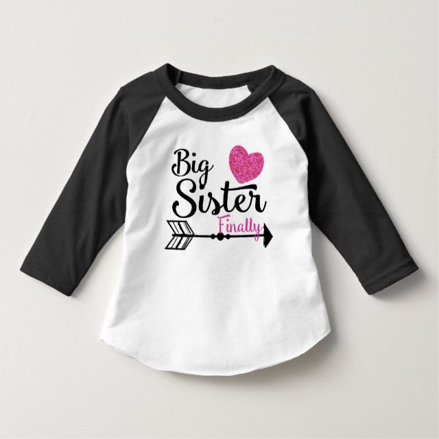 Big Sister Finally Pink Heart Arrow Raglan features text with pink heart and an arrow beneath.  A great gift to give that new older sister!