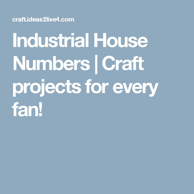 Industrial House Numbers | Craft projects for every fan!