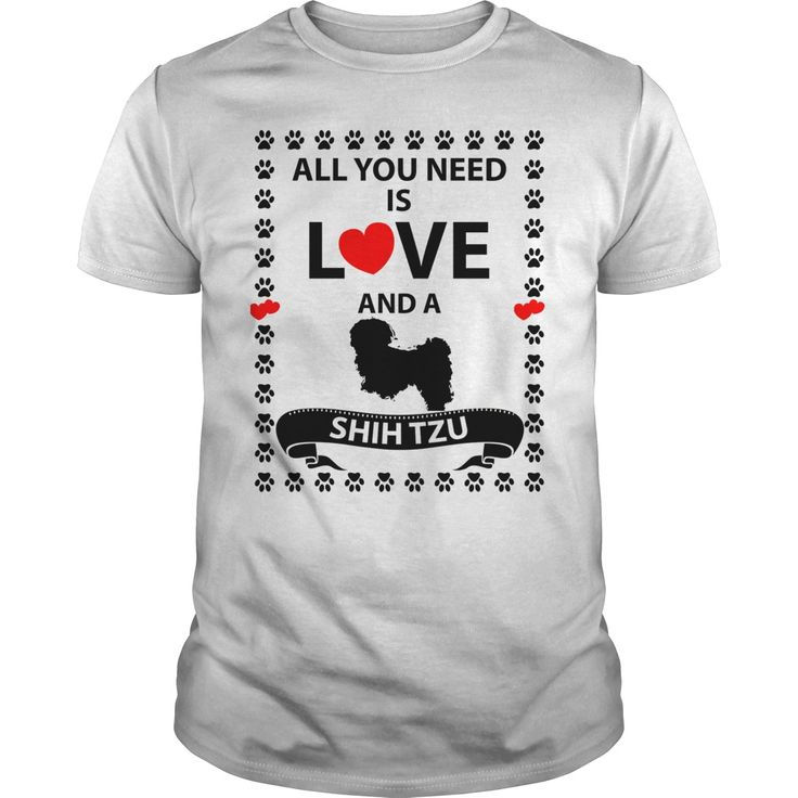 All You Need Is Love And A SHIH TZU Tshirt