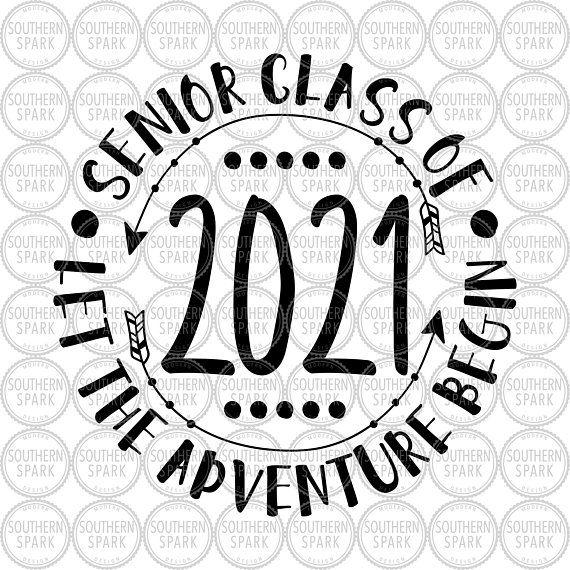 Senior Class Of 2021 Let The Adventure Begin Svg Png Eps