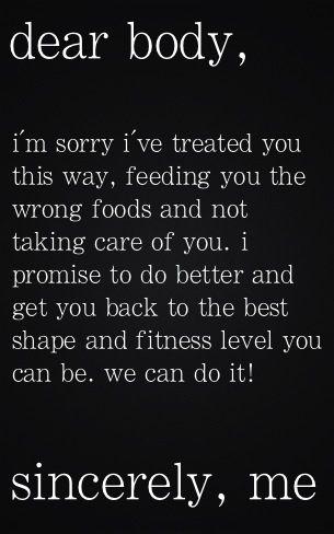Dear Body...I'm working on it :-)