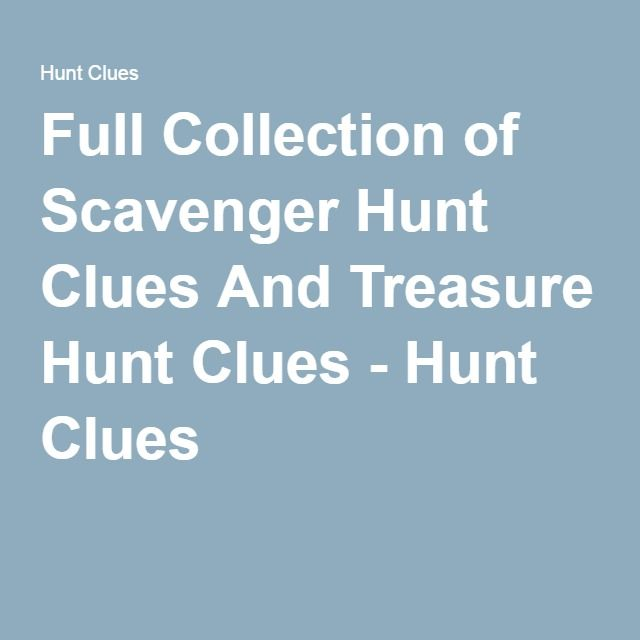 Full Collection of Scavenger Hunt Clues And Treasure Hunt Clues - Hunt Clues