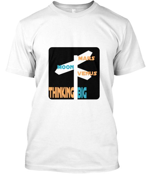 """Thinking big"" Shirt 