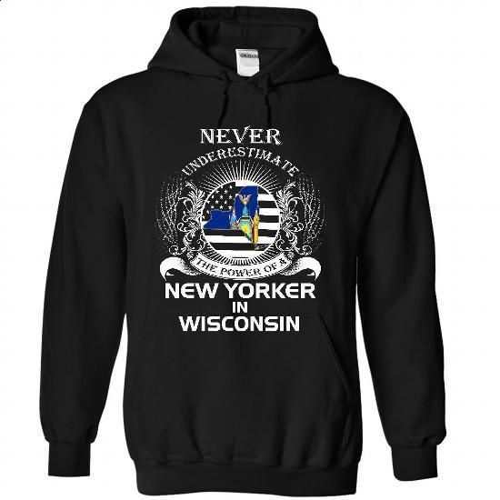 New Yorker in Wisconsin!!! - #t shirts #dress shirts for men. BUY NOW => https://www.sunfrog.com/States/New-Yorker-in-Wisconsin-7074-Black-30025426-Hoodie.html?60505