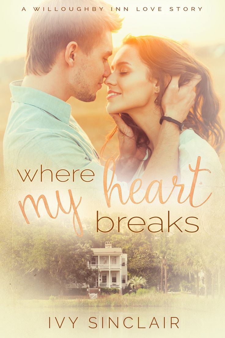 Where My Heart Breaks By Ivy Sinclair A Willoughby Inn Love Story Free!