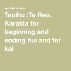 Tauihu :Te Reo. Karakia for beginning and ending hui and for kai