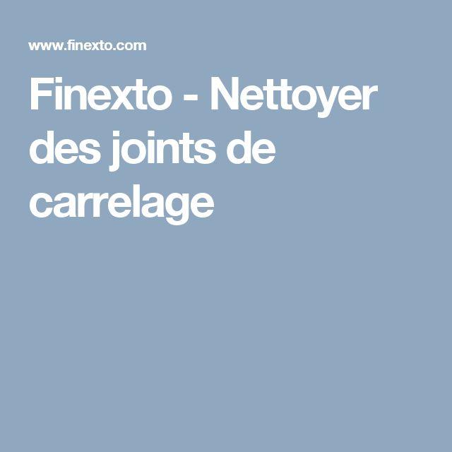 Finexto - Nettoyer des joints de carrelage