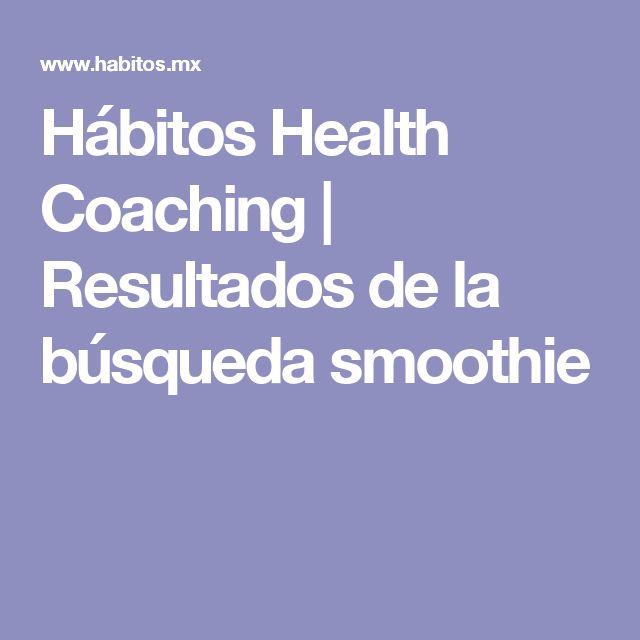 Hábitos Health Coaching | Resultados de la búsqueda smoothie