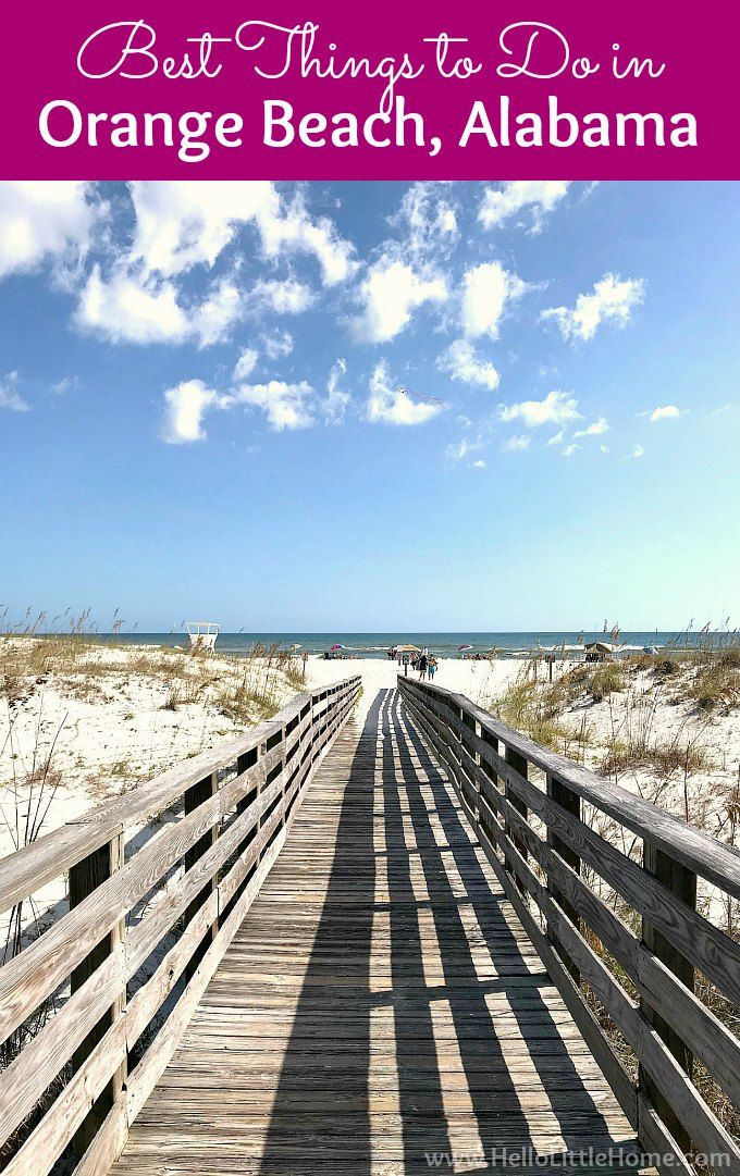 Wondering What To Do In Orange Beach Alabama This Travel Guide Is Full Of Vacation Ideas From Restaurants Attractions Hotels