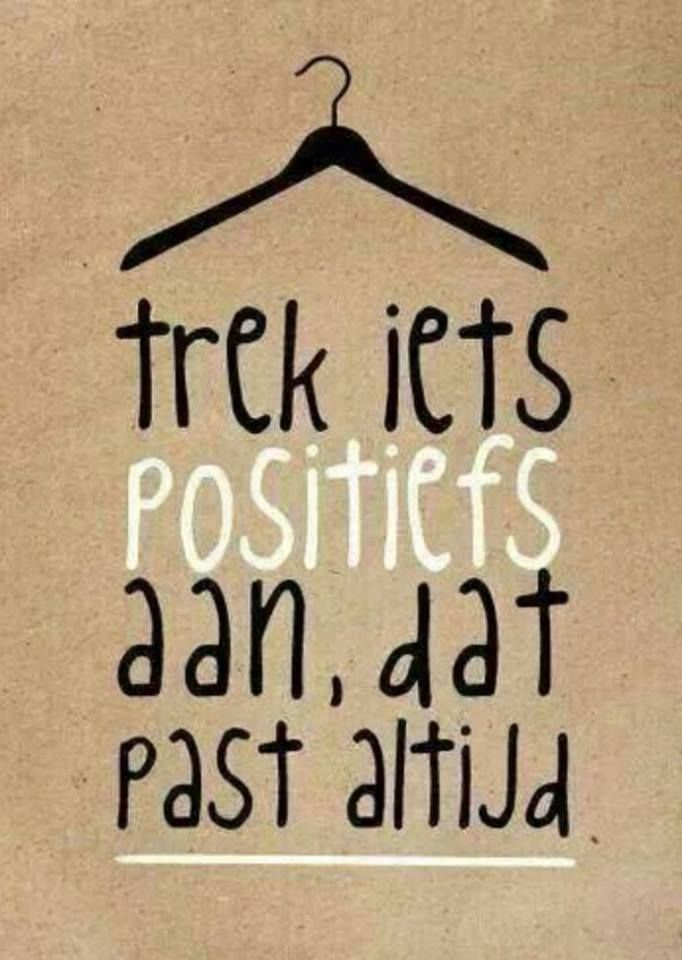 Wear something positive, it always suits you!