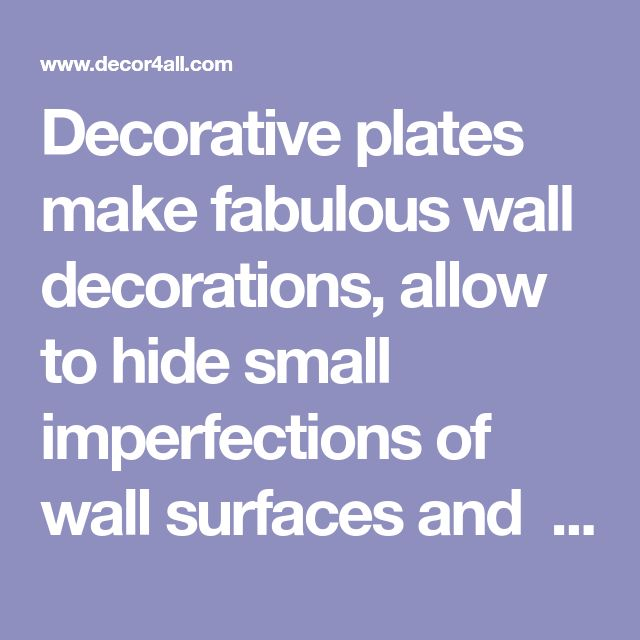 Decorative plates make fabulous wall decorations, allow to hide small imperfections of wall surfaces and  create beautiful and modern wall decor in contemporary, ethnic or vintage style. Decor4all collection of creative and stylish ideas for wall decoration with plates may inspire its readers to re