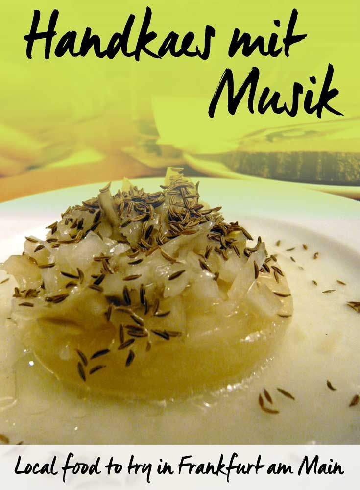 Local Food to Try in Frankfurt am Main: Handkaes mit Musik • by Tourist is a Dirty Word