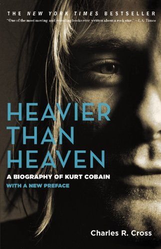 Heavier Than Heaven: A Biography of Kurt Cobain by Charles R. Cross,http://www.amazon.com/dp/0786884029/ref=cm_sw_r_pi_dp_OC2Gsb1TQ0SB5C24