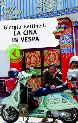 """""""La Cina in Vespa"""" di Giorgio Bettinelli -"""
