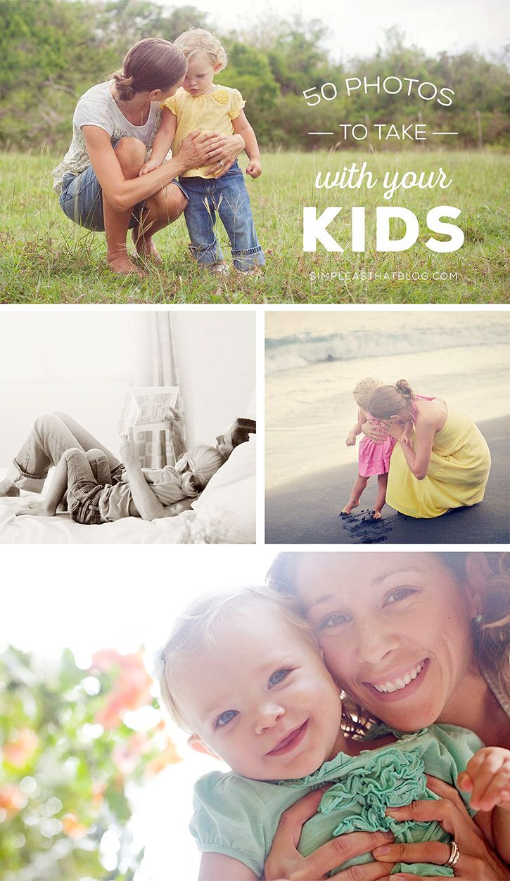 Mom needs to get in front of the camera too! Here are 50 photos to take with your kids - includes free printable photo checklist.