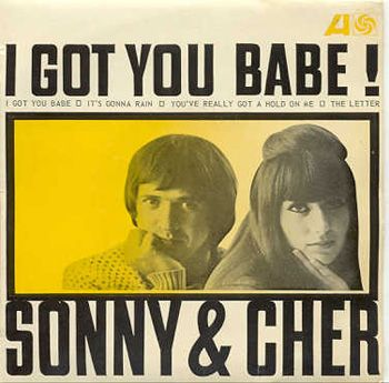 """1965 – """"I Got You Babe""""   by Sonny & Cher hits #1"""