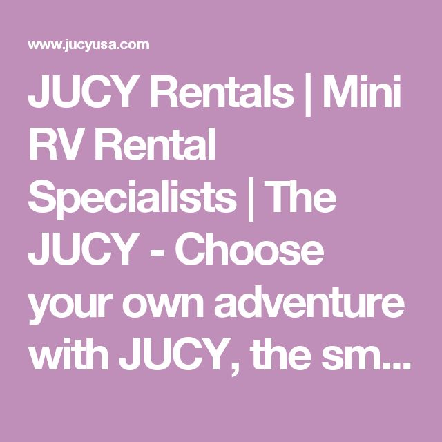 JUCY Rentals | Mini RV Rental Specialists | The JUCY - Choose your own adventure with JUCY, the small RV specialists