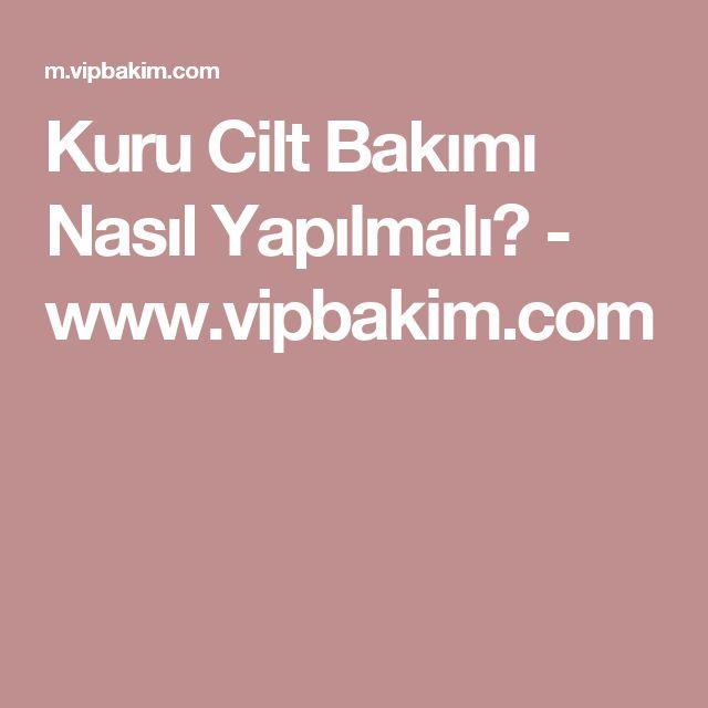 Kuru Cilt Bakımı Nasıl Yapılmalı? - www.vipbakim.com