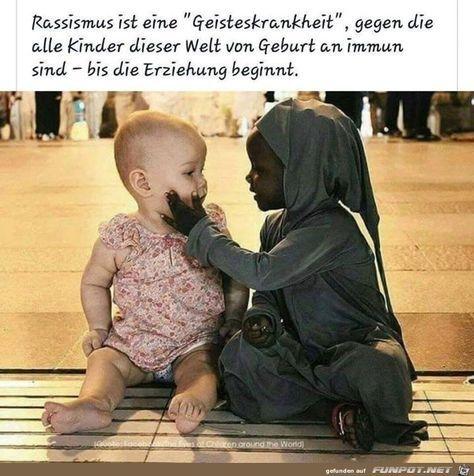 ein Bild für's Herz 'Rassismus.jpg'- Eine von 14986 Dateien in der Kategorie 'Sprüche' auf FUNPOT.
