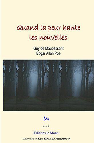 Quand la peur hante les nouvelles de Guy De Maupassant https://www.amazon.fr/dp/2919084003/ref=cm_sw_r_pi_dp_x_yKybAbNBJ0HWX