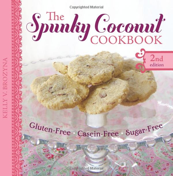 The Spunky Coconut Cookbook, Second Edition: Gluten-Free, Dairy-Free, Sugar-Free: Kelly V. Brozyna: 9780982781135: Amazon.com: Books